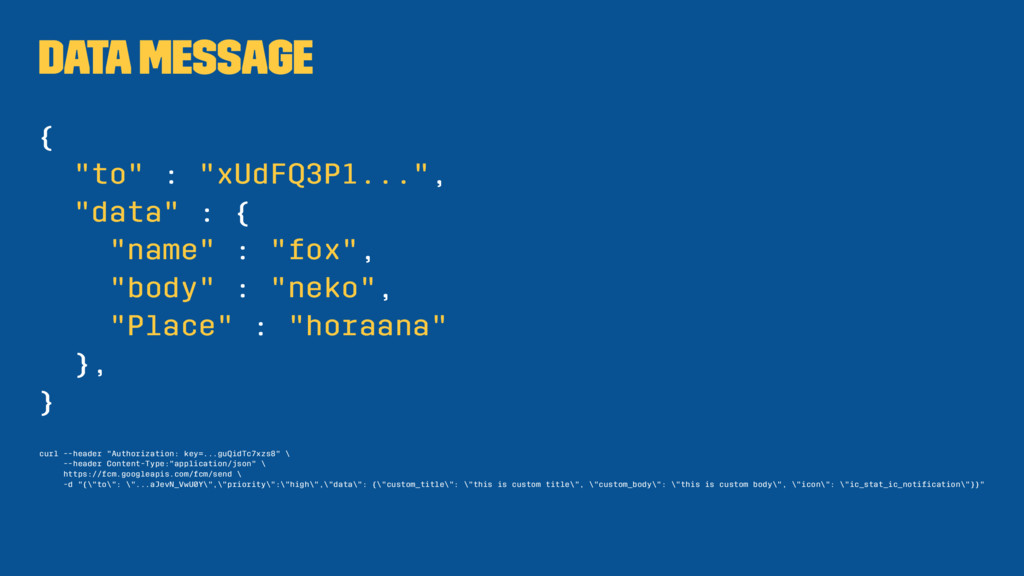 """Data Message { """"to"""" : """"xUdFQ3P1..."""", """"data"""" : {..."""