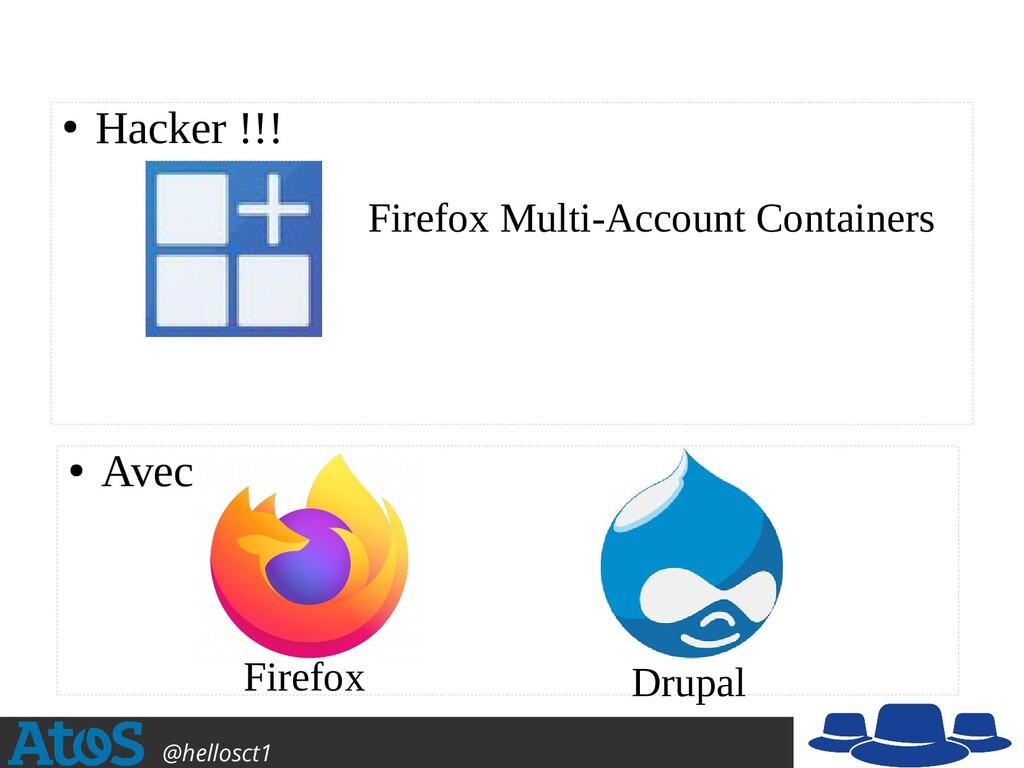 Atos Open Source @hellosct1 ● Hacker !!! ● Avec...