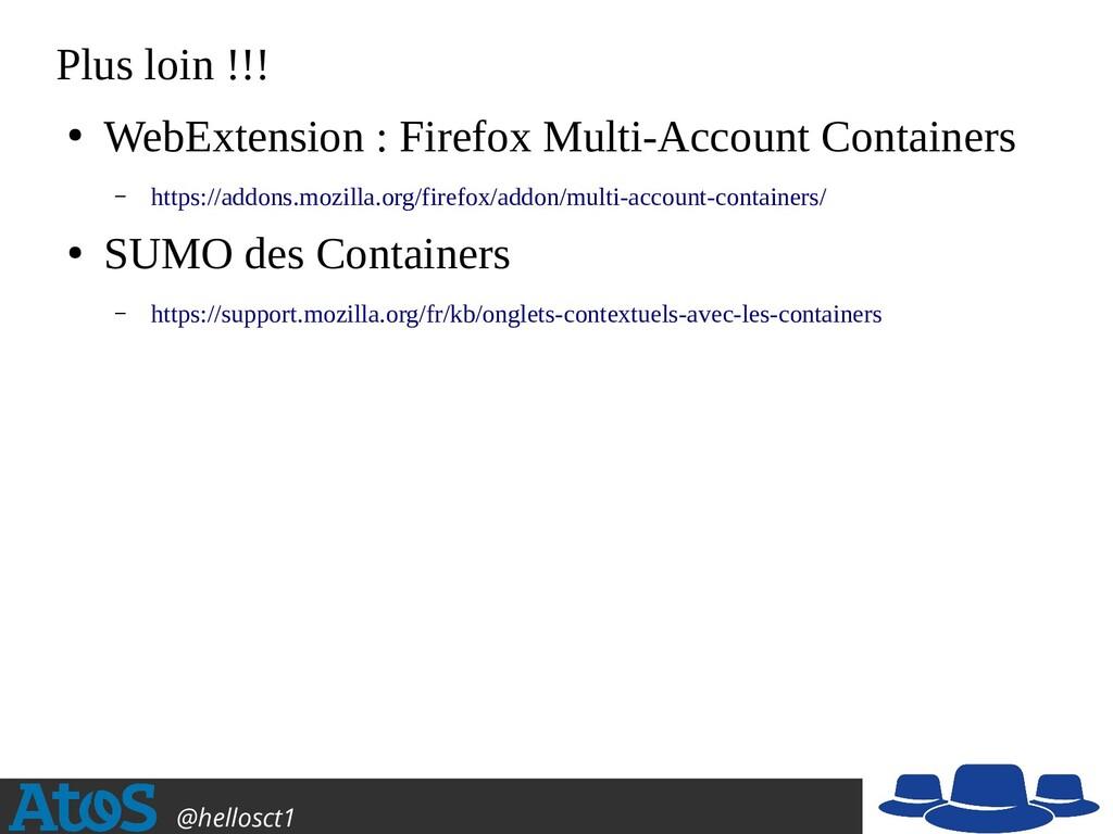 Atos Open Source @hellosct1 Plus loin !!! ● Web...