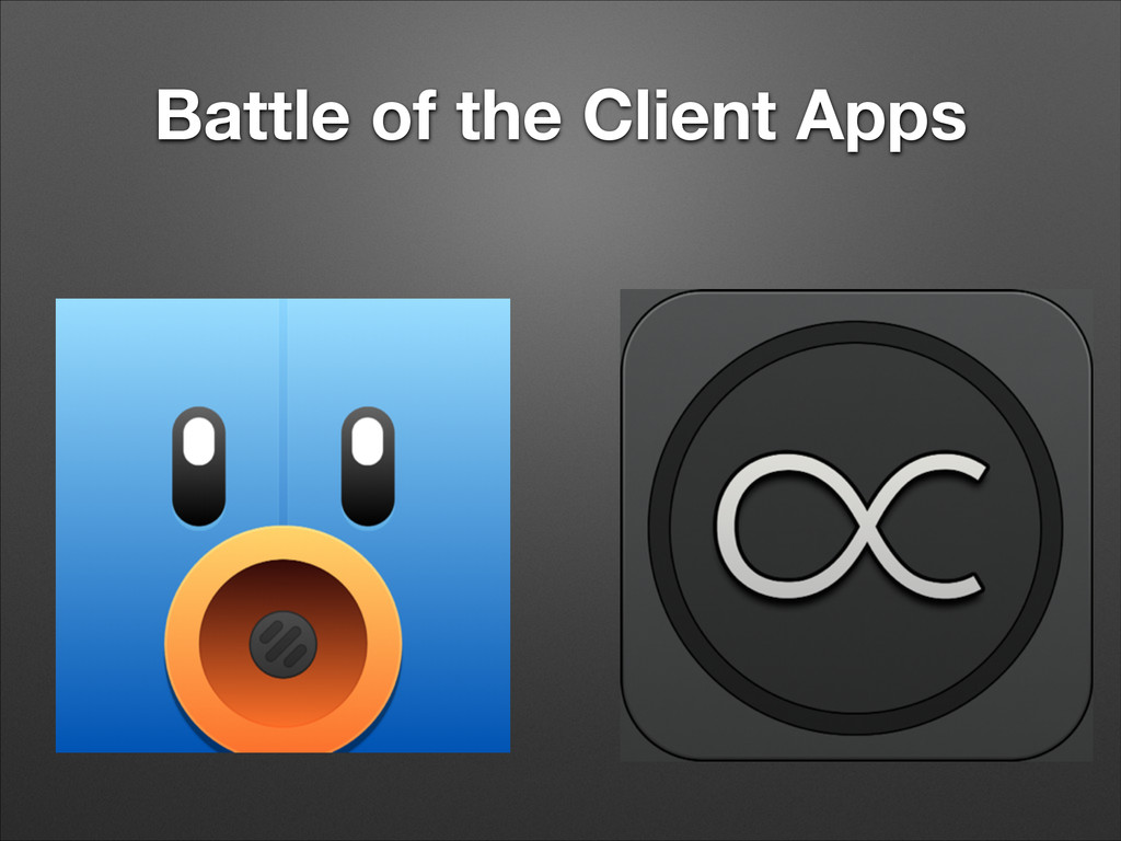 Battle of the Client Apps