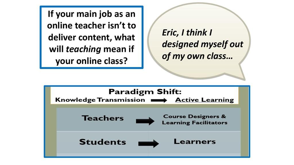 If your main job as an online teacher isn't to ...