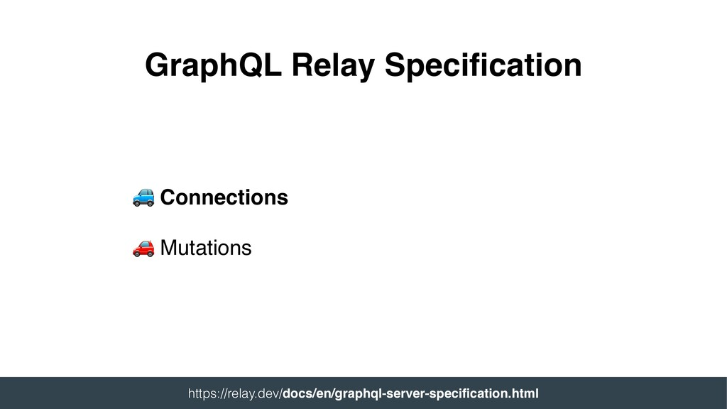Connections  Mutations GraphQL Relay Specificat...
