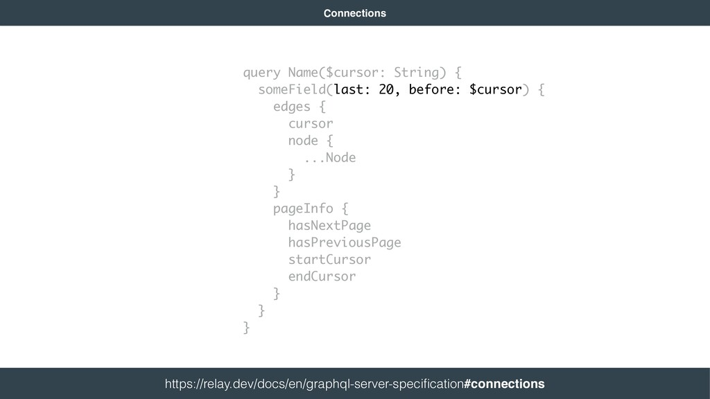 Connections query Name($cursor: String) { someF...