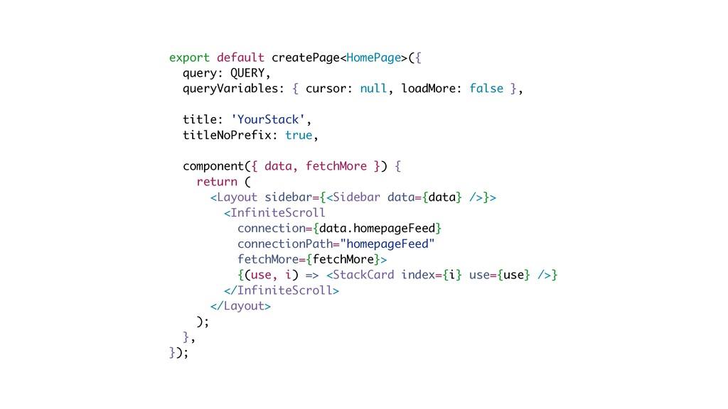 export default createPage<HomePage>({ query: QU...