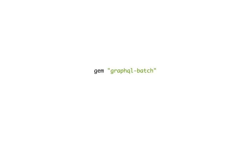 "gem ""graphql-batch"""