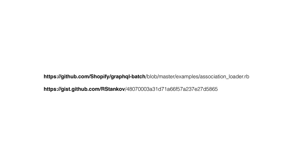 https://github.com/Shopify/graphql-batch/blob/m...