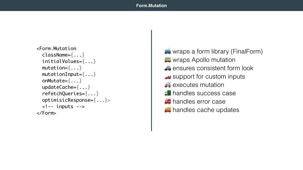 wraps a form library (FinalForm)  wraps Apollo...