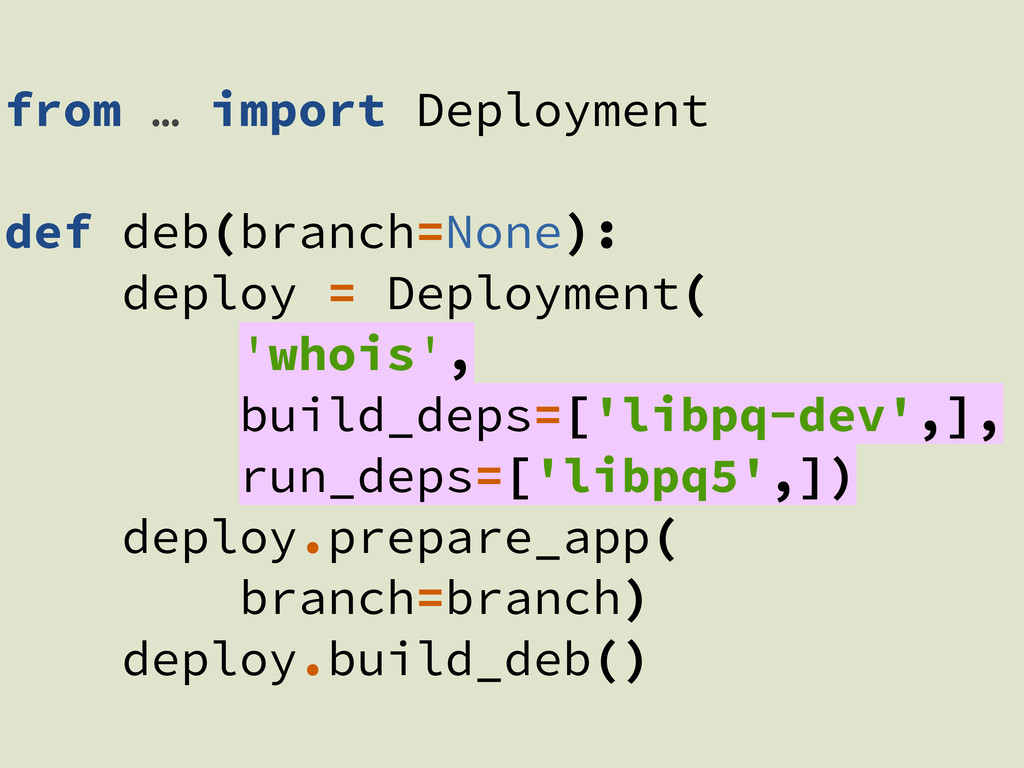 from … import Deployment def deb(branch=None): ...