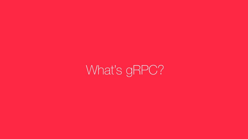 What's gRPC?
