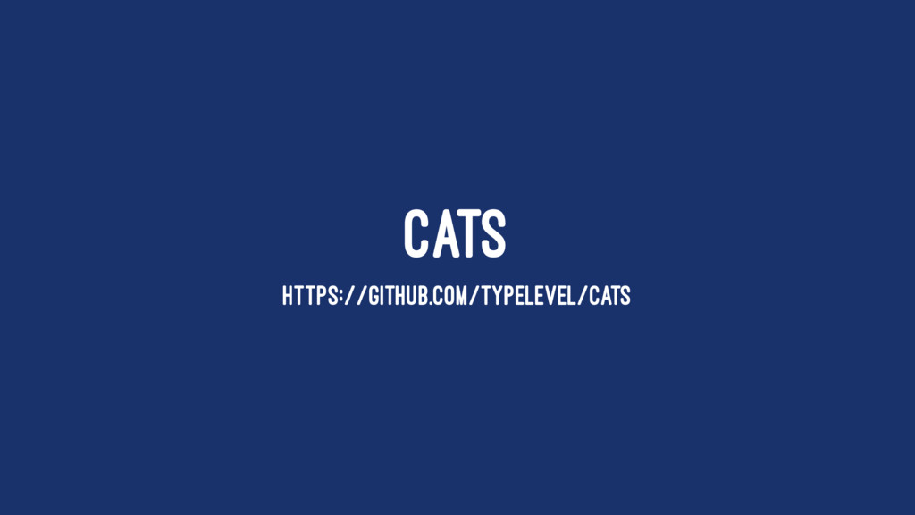 CATS HTTPS://GITHUB.COM/TYPELEVEL/CATS