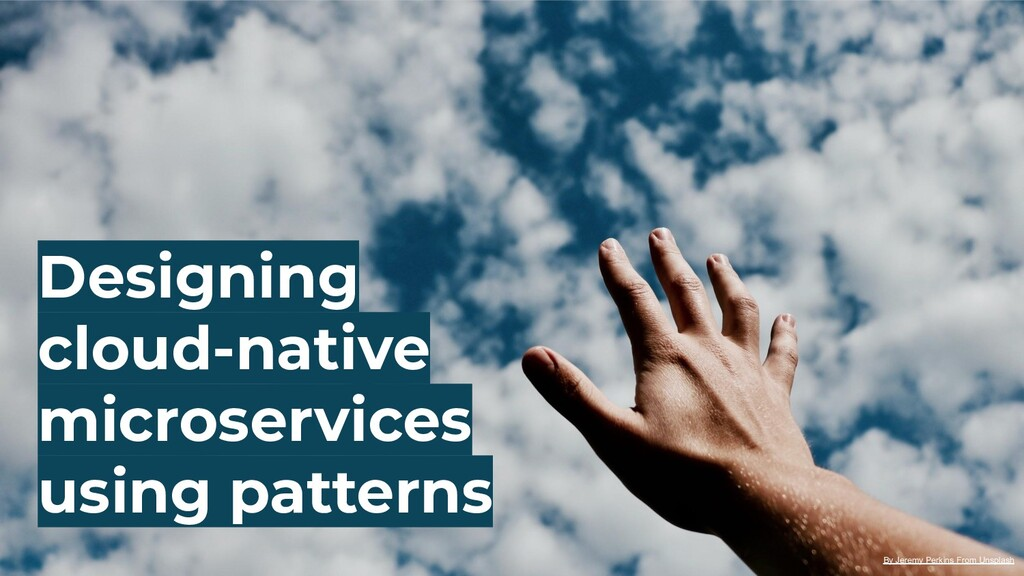 Designing cloud-native microservices using patt...