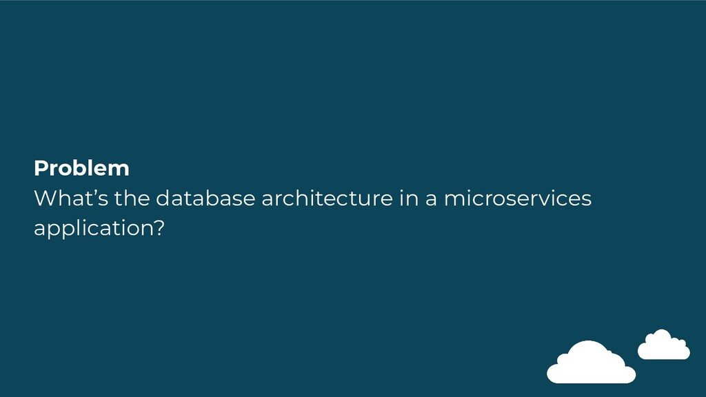 Problem What's the database architecture in a m...