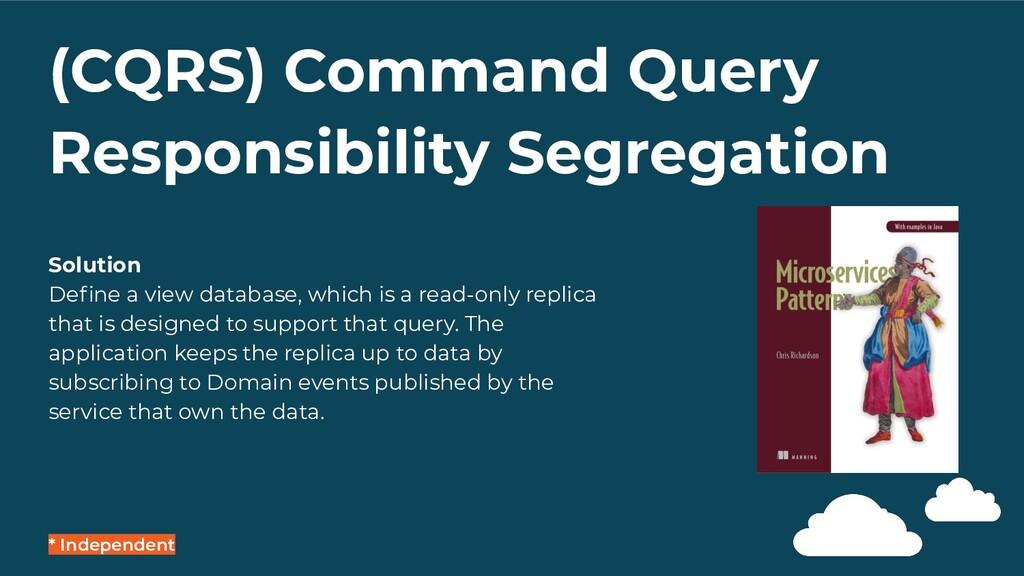 (CQRS) Command Query Responsibility Segregation...