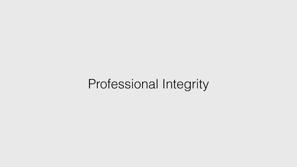 Professional Integrity