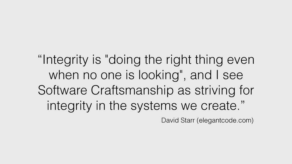 """Integrity is ""doing the right thing even when ..."