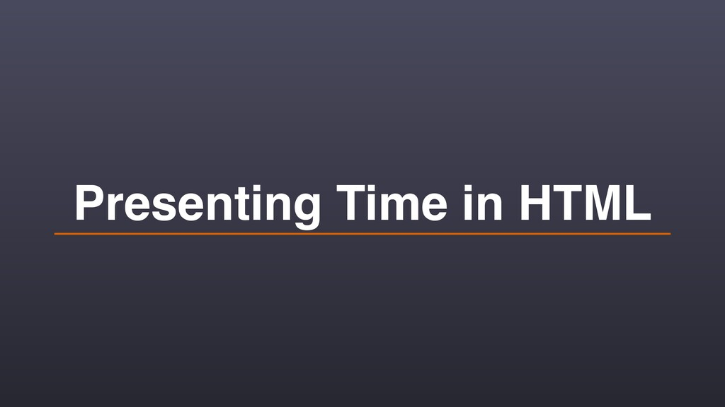 Presenting Time in HTML