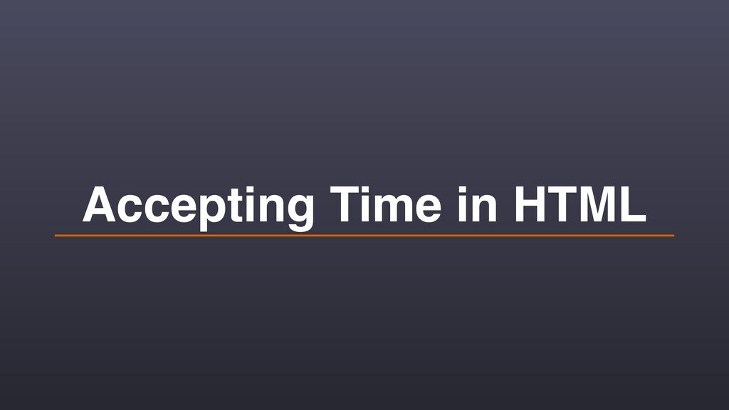 Accepting Time in HTML