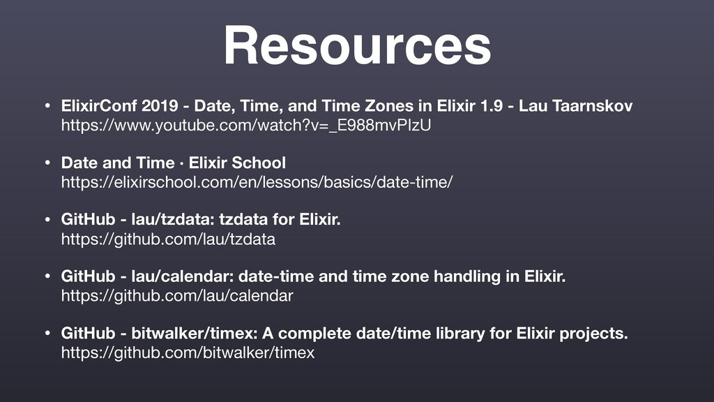 Resources • ElixirConf 2019 - Date, Time, and T...