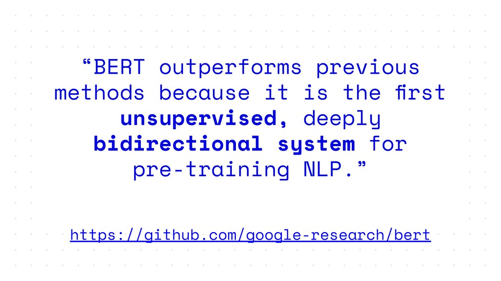 """""""BERT outperforms previous methods because it i..."""