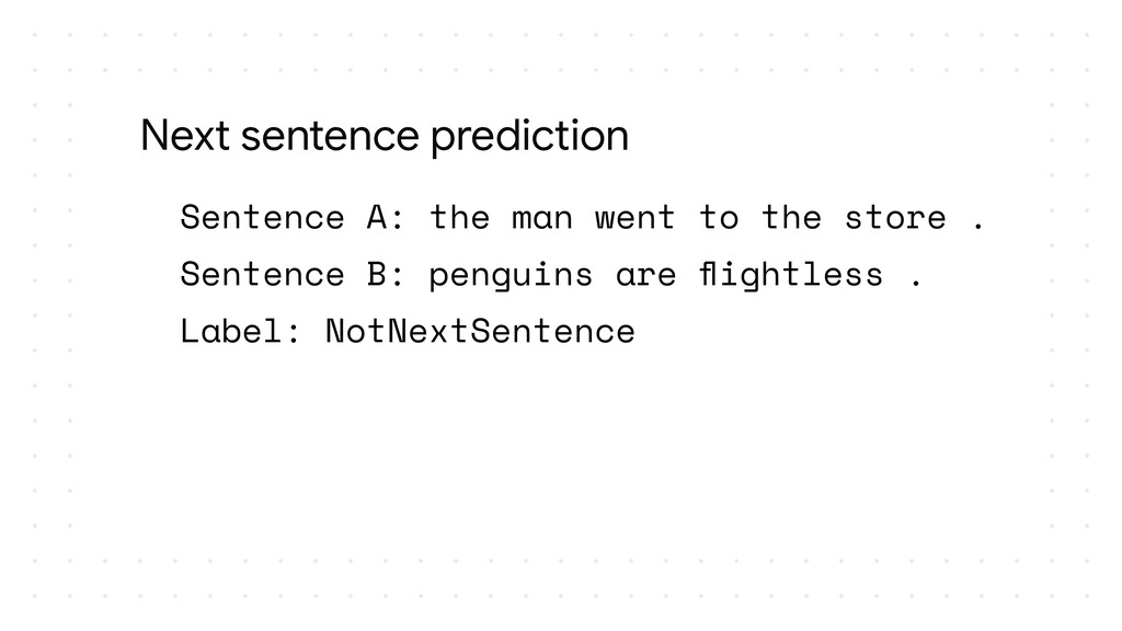 Sentence A: the man went to the store . Sentenc...