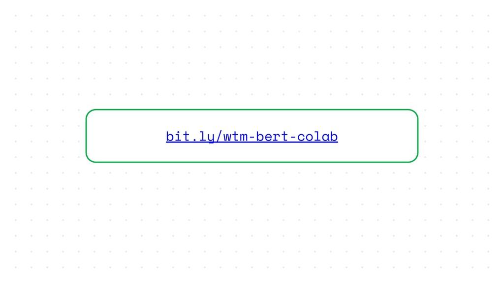 bit.ly/wtm-bert-colab