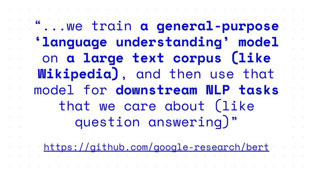 """...we train a general-purpose 'language unders..."