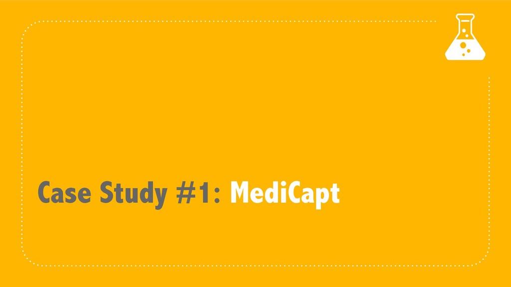 Case Study #1: MediCapt