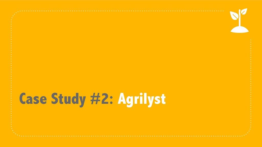 Case Study #2: Agrilyst