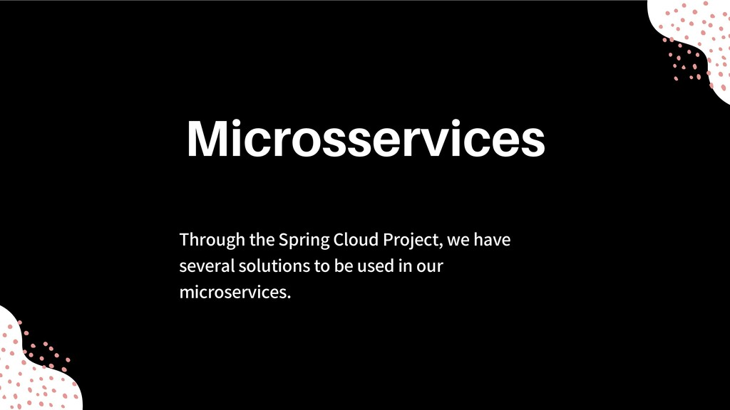 Through the Spring Cloud Project, we have sever...