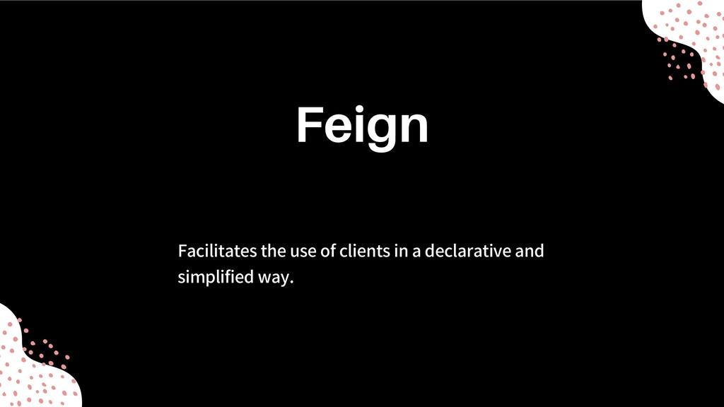 Facilitates the use of clients in a declarative...