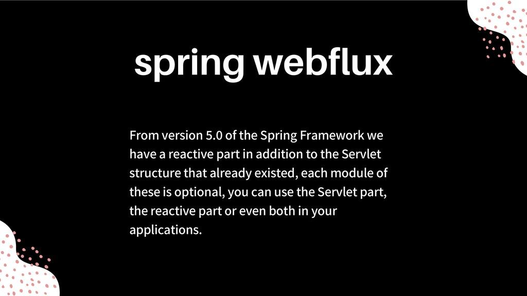 From version 5.0 of the Spring Framework we hav...