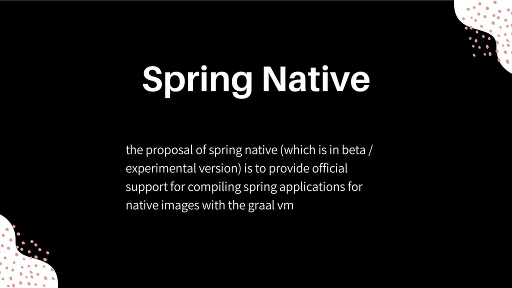 the proposal of spring native (which is in beta...