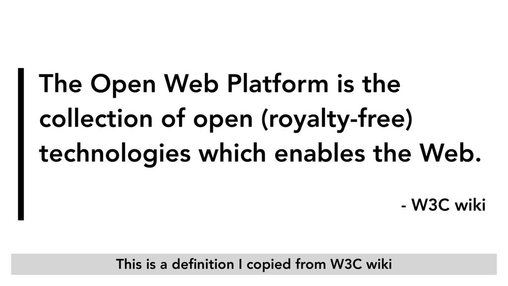 The Open Web Platform is the collection of open...