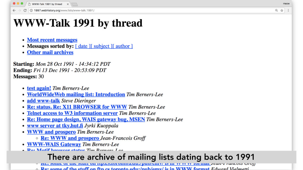 There are archive of mailing lists dating back ...