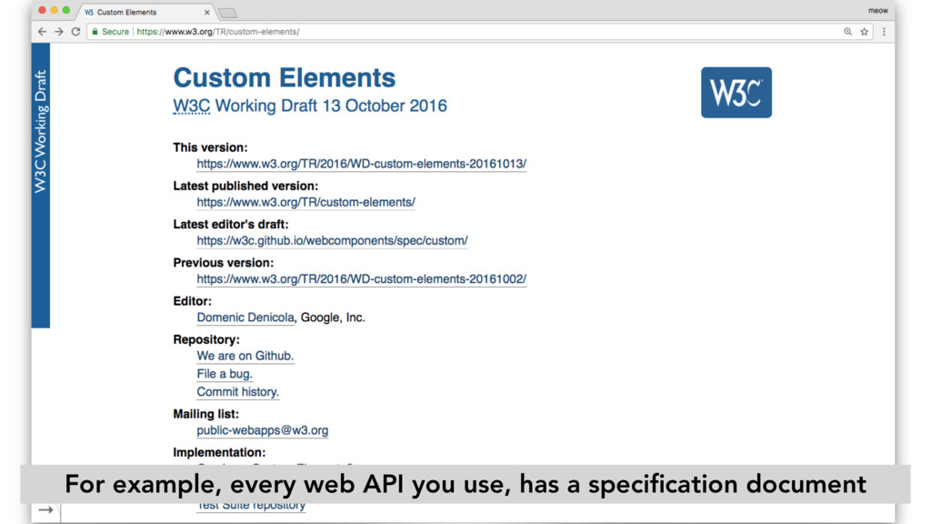 For example, every web API you use, has a speci...