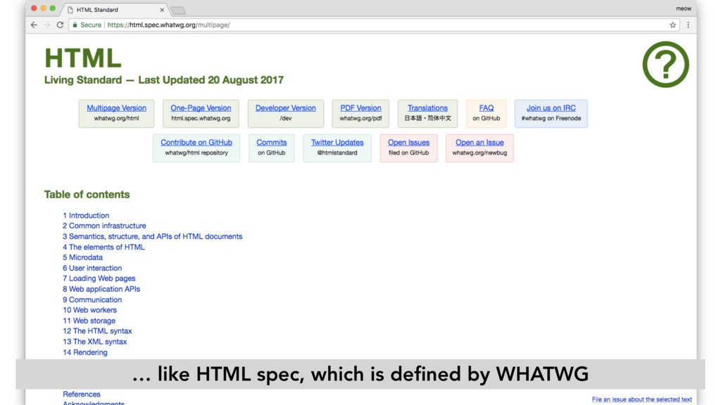 … like HTML spec, which is defined by WHATWG