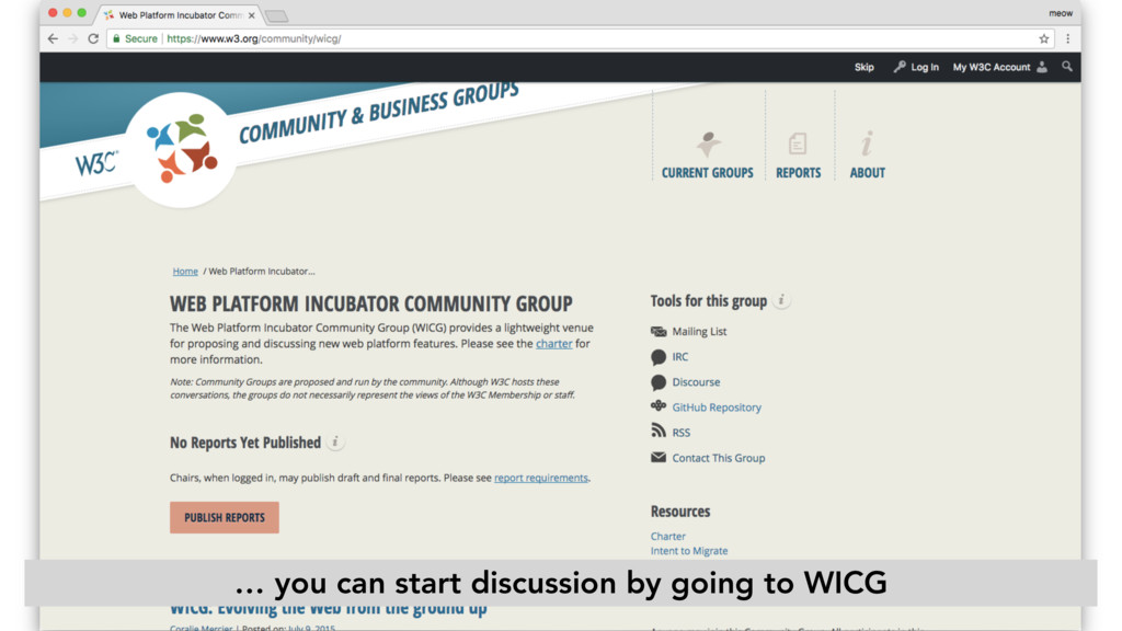 … you can start discussion by going to WICG