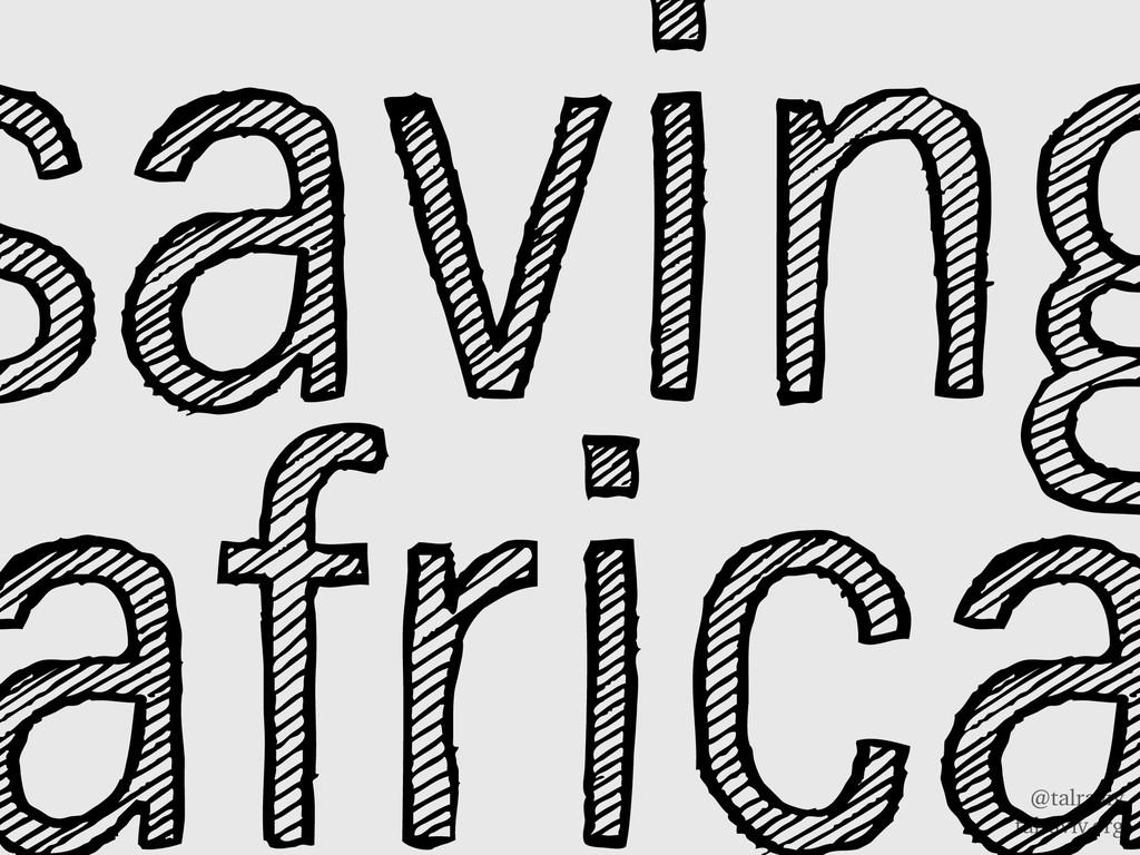 @talraviv talraviv.org saving africa