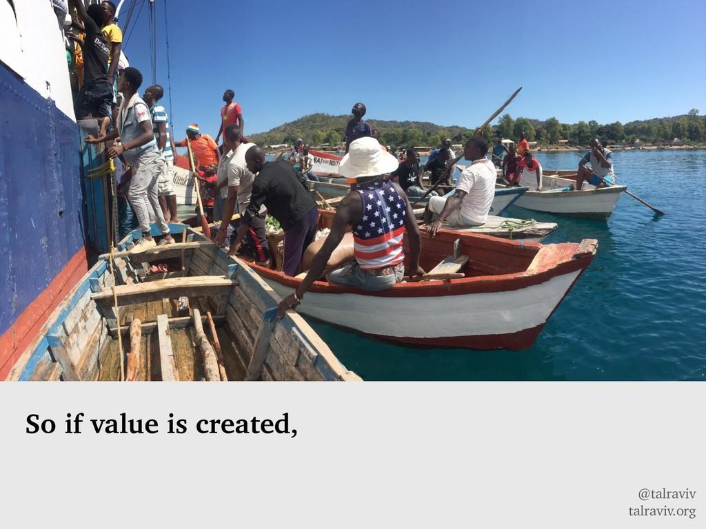 @talraviv talraviv.org So if value is created,