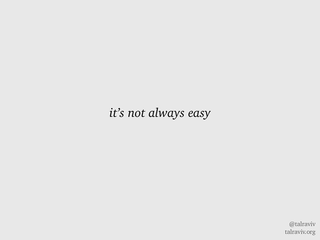 @talraviv talraviv.org it's not always easy
