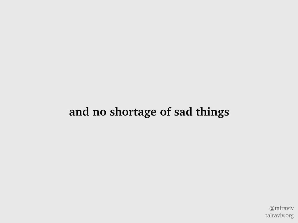 @talraviv talraviv.org and no shortage of sad t...