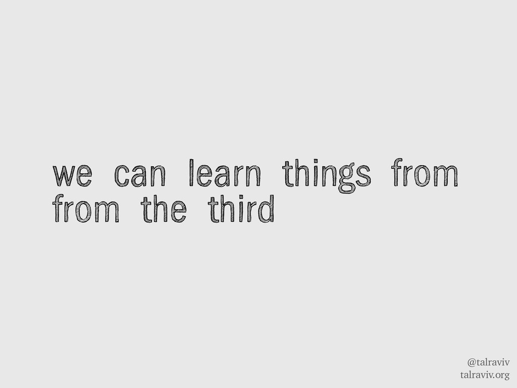 @talraviv talraviv.org we can learn things from...