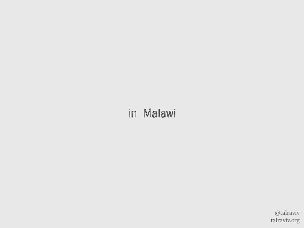 @talraviv talraviv.org in Malawi