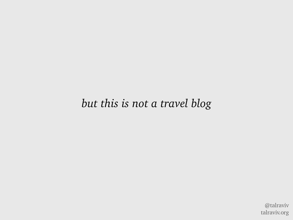 @talraviv talraviv.org but this is not a travel...