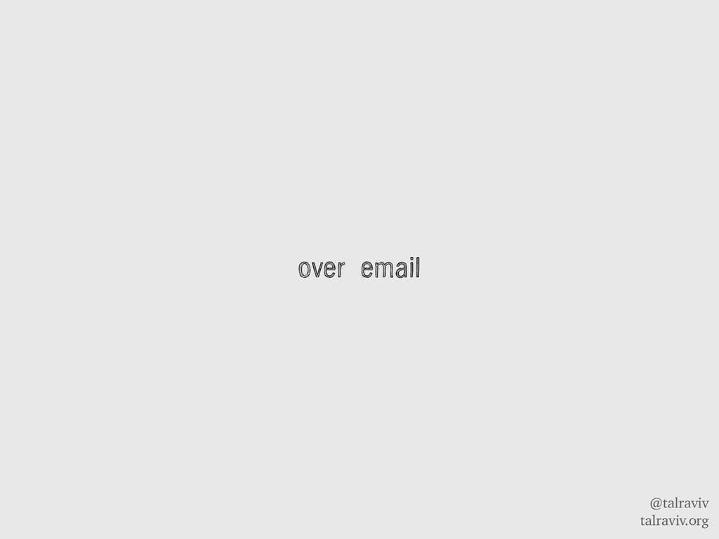 @talraviv talraviv.org over email