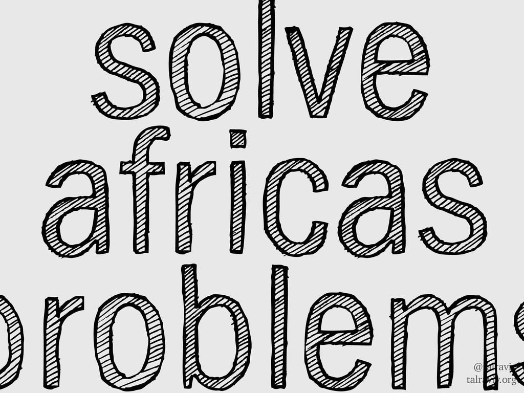 @talraviv talraviv.org solve africas problems