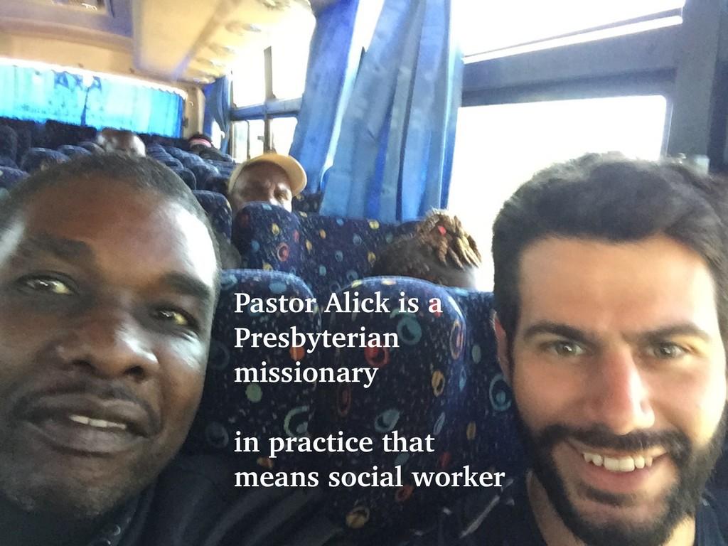 @talraviv talraviv.org Pastor Alick is a Presby...