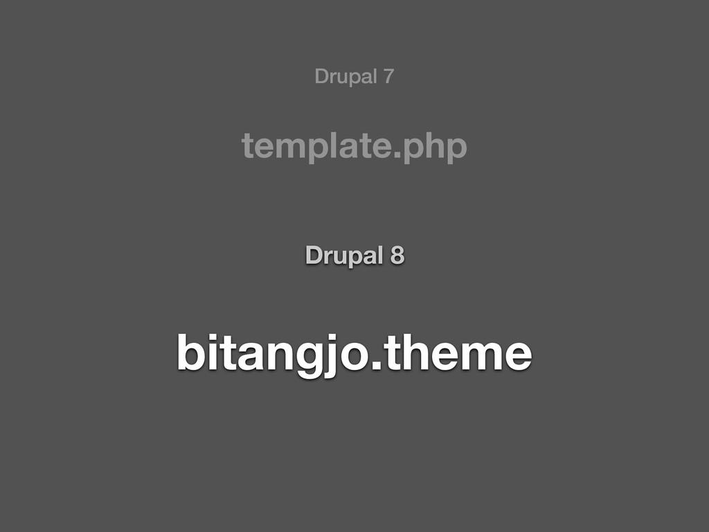 bitangjo.theme Drupal 8 template.php Drupal 7