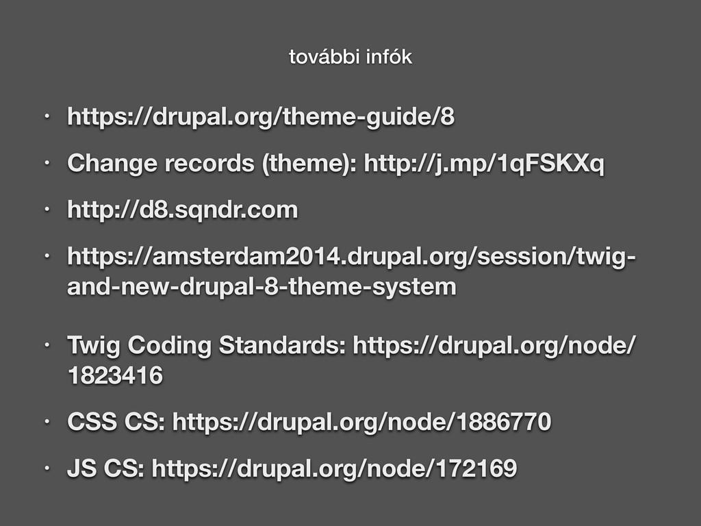 • https://drupal.org/theme-guide/8 • Change rec...