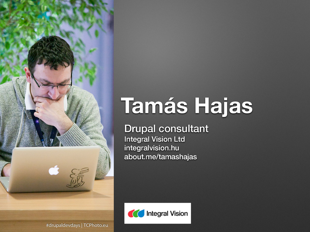 Tamás Hajas Drupal consultant Integral Vision L...